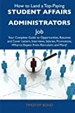 How to Land a Top-Paying Student Affairs Administrators Job, Timothy Bond, 1486137318