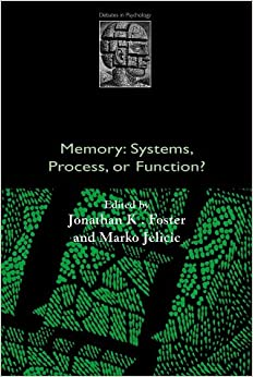 Book Memory: Systems, Process, or Function? (Debates in Psychology)