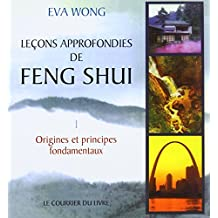 LEÇONS APPROFONDIES DE FENG SHUI 2E ÉD.