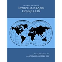 The 2019-2024 World Outlook for Terminal Liquid Crystal Displays (LCD)