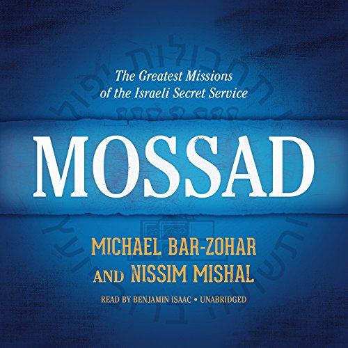Mossad: The Greatest Missions of the Israeli Secret Service: Library Edition by Blackstone Audio Inc