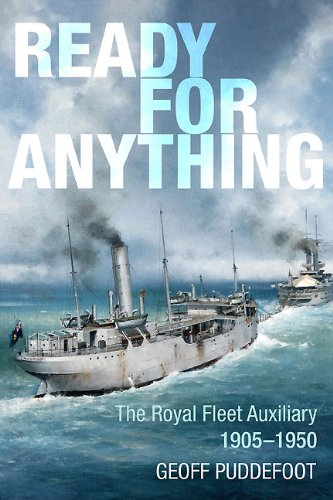 Read Online Ready For Anything: The Royal Fleet Auxiliary 1905-1950 pdf