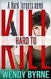 Download Hard to Kill: a Hard Targets novel in PDF ePUB Free Online