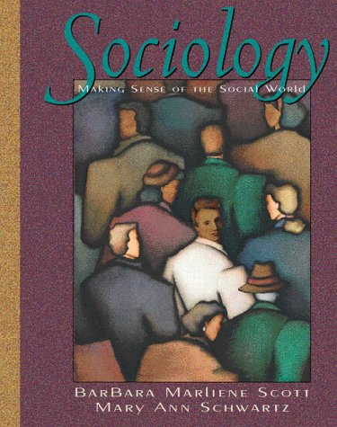 Sociology: Making Sense of the Social World