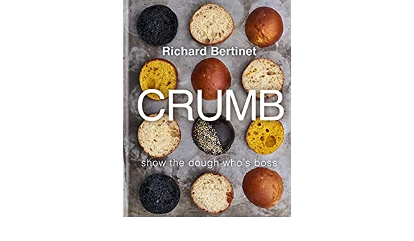 Crumb: Show the dough whos boss - Kindle edition by Richard Bertinet. Cookbooks, Food & Wine Kindle eBooks @ Amazon.com.