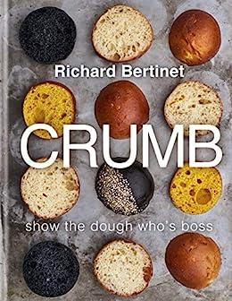 Crumb: Show the dough whos boss by [Bertinet, Richard]