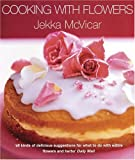 Cooking with Flowers, Jekka McVicar, 1856264831