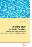 The Role of Ph in Brain Function, Chi-Kun Tong, 3639090292