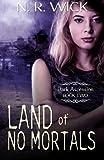 Land of No Mortals, N. Wick, 1469955873