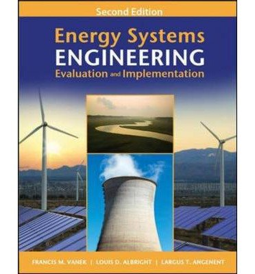 [ ENERGY SYSTEMS ENGINEERING: EVALUATION AND IMPLEMENTATION ] By Vanek, Francis ( Author) 2012 [ Hardcover ]