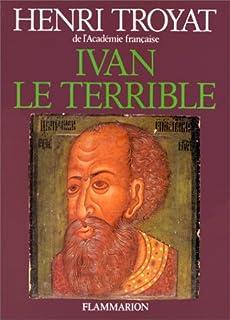 Ivan le Terrible, Troyat, Henri