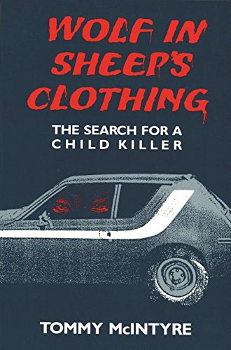 Wolf in Sheep's Clothing: The Search for a Child Killer (Great Lakes Books Series)