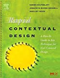 Rapid Contextual Design: A How-to Guide to Key Techniques for User-Centered Design