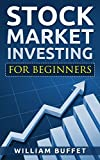 img - for Stock Market Investing for Beginners: The ultimate guide to the ins and outs of the Stock Market, Turn the Stock market into your own personal goldmine book / textbook / text book
