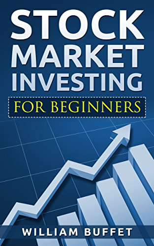 Stock Market Investing for Beginners: The ultimate guide to the ins and outs of the Stock Market, Turn the Stock market into your own personal goldmine (English Edition)