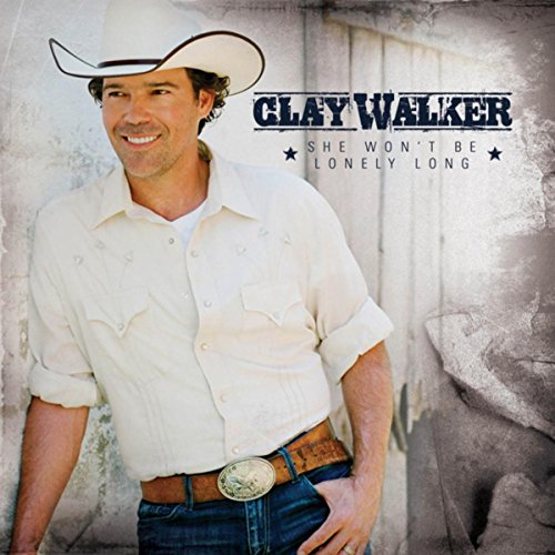 She Won't Be Lonely Long (Clay Walker)
