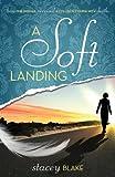 A Soft Landing, Stacey Blake, 1629010146
