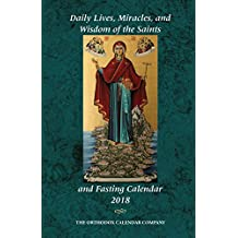2018 Daily Lives, Miracles, and Wisdom of the Saints & Fasting Calendar