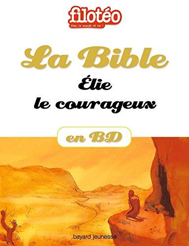 La Bible En BD, Élie Le Courageux Filotéo Doc French Edition