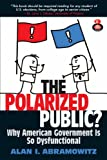 The Polarized Public: Why American Government is so Dysfunctional