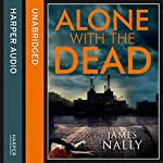 Alone with the Dead: A PC Donal Lynch Thriller | James Nally