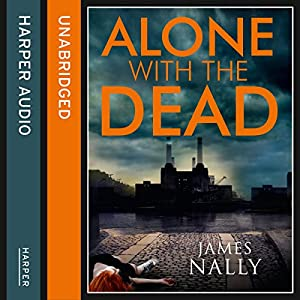 Alone with the Dead: A PC Donal Lynch Thriller Audiobook