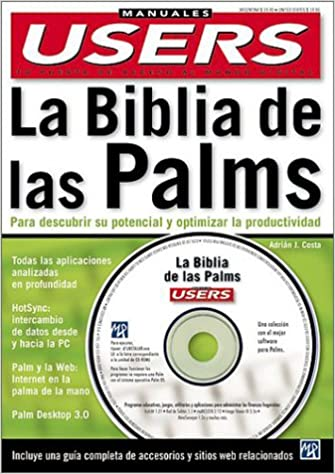 Amazon.com: La Biblia de las Palms con CD-ROM: Manuales Users, en Espanol / Spanish (Spanish Edition) (9789875260757): Adrian Costa, MP Ediciones: Books