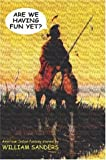 Are We Having Fun Yet? --American Indian Fantasy Stories, William Sanders, 1587157098