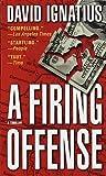 A Firing Offense, David Ignatius, 0804118027