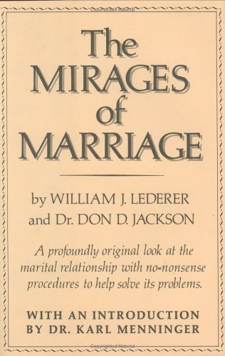 The Mirages of Marriage Underlining edition by Lederer, William J.; Jackson, Don D. published by W W Norton & Co Inc Hardcover