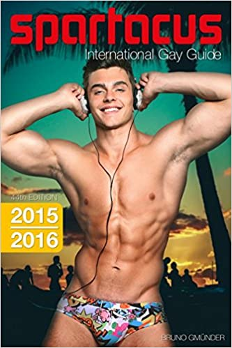 Spartacus International Gay Guide 2015 2016 English French German And Greek Edition Briand Bedford Robert Gieseler Bjorn Vieth 9783867878357