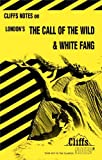 img - for The Call of the Wild and White Fang (Cliffs Notes) book / textbook / text book