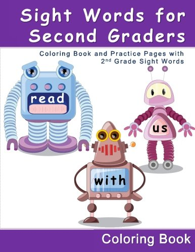 Sight Words for Second Graders - Coloring Book and Practice Pages with 2nd Grade Sight Words: A children's educational workbook with easy coloring ... help with reading comprehension for grade 2)