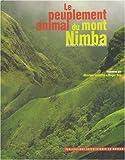 Le Peuplement Animal du Mont Nimba : Guinee, Cote D'lvoire, Liberia, , 2856535542