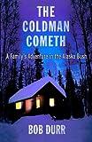 The Coldman Cometh, Bob Durr, 0312311796
