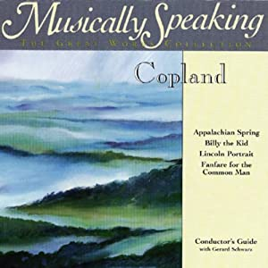 Conductor's Guide to Copland's Appalachian Spring, Billy the Kid, & Fanfare for the Common Man Speech