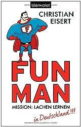 Fun Man: Mission: Lachen lernen in Deutschland