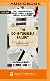The Do-It-Yourself Bailout: How I Eliminated $222,000 of Credit Card Debt in Eighteen Months and Saved Nearly $150,000