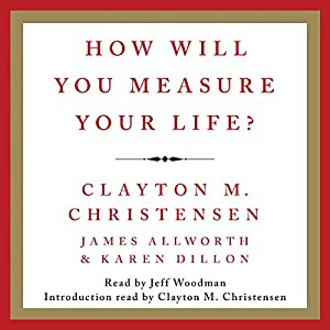 How Will You Measure Your Life? Hörbuch