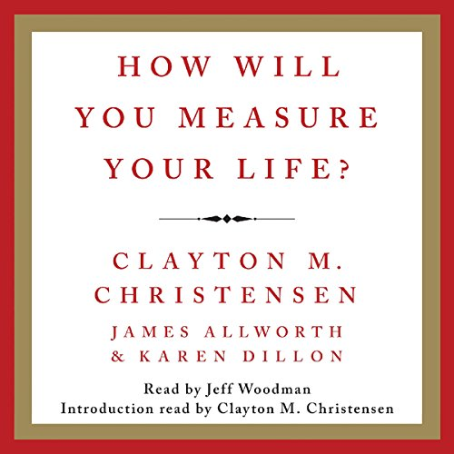 How Will You Measure Your Life? by Unknown