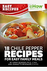 18 Chile Pepper Recipes for Easy Family Meals (eHow Easy Recipes Kindle Book Series) Kindle Edition