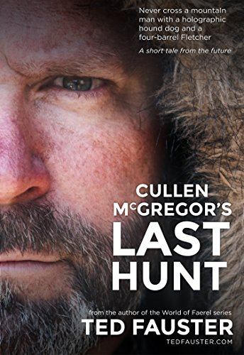 Cullen McGregor's Last Hunt: A post-apocalyptic tale that takes place after a nuclear fallout in the West Virginia mountains by [Fauster, Ted]