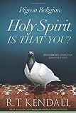 Pigeon Religion: Holy Spirit, Is That You?: Discerning Spiritual Manipulation