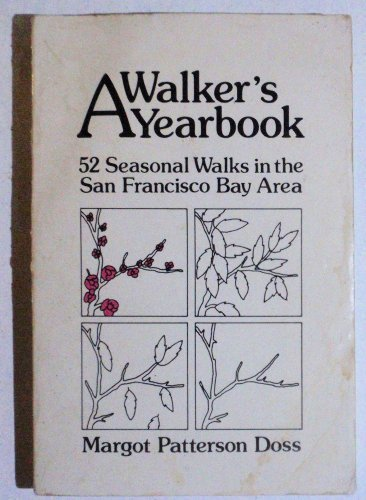 A Walker's Yearbook: 52 Seasonal Walks in the San Francisco Bay Area by Margot Patterson Doss - Malls Bay In Area Shopping