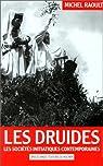 Les Druides Les sociétés initiatiques contemporaines par Raoult