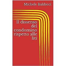 Il dissenso del condomino rispetto alle liti (Italian Edition)