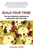 Build Your Tribe: The New Marketing Manifesto For Restaurants, Bars And Cafés