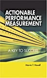 Performance Measurement : A Key to Success, Howell, Marvin T., 0873896645