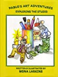 Pablo's Art Adventures, Mona Larkins, 0974084131