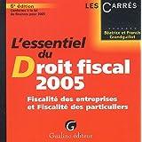 L'essentiel du Droit fiscal 2005 : Fiscalité des entreprises et fiscalité des particuliers